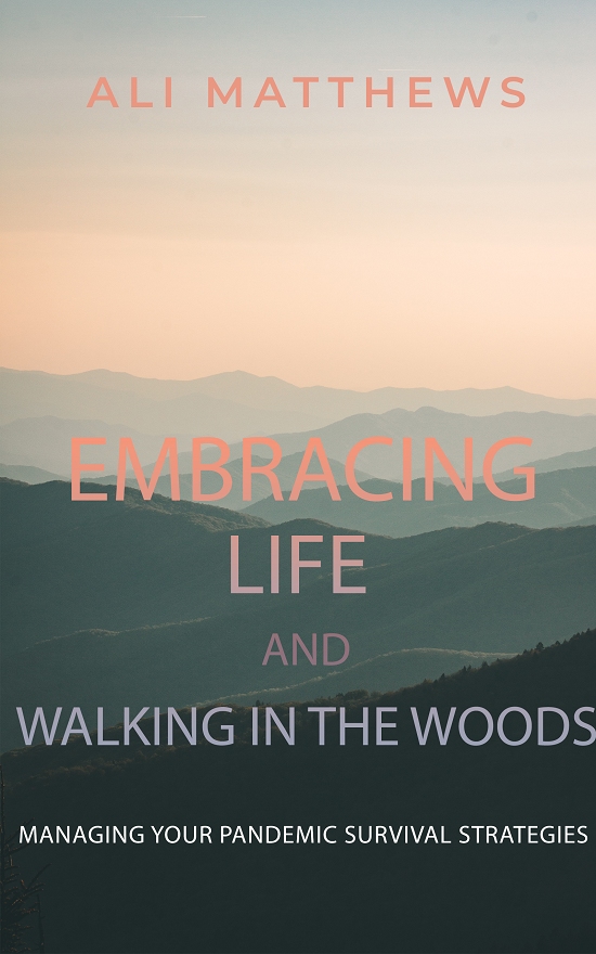 Embracing Life and Walking In The Woods